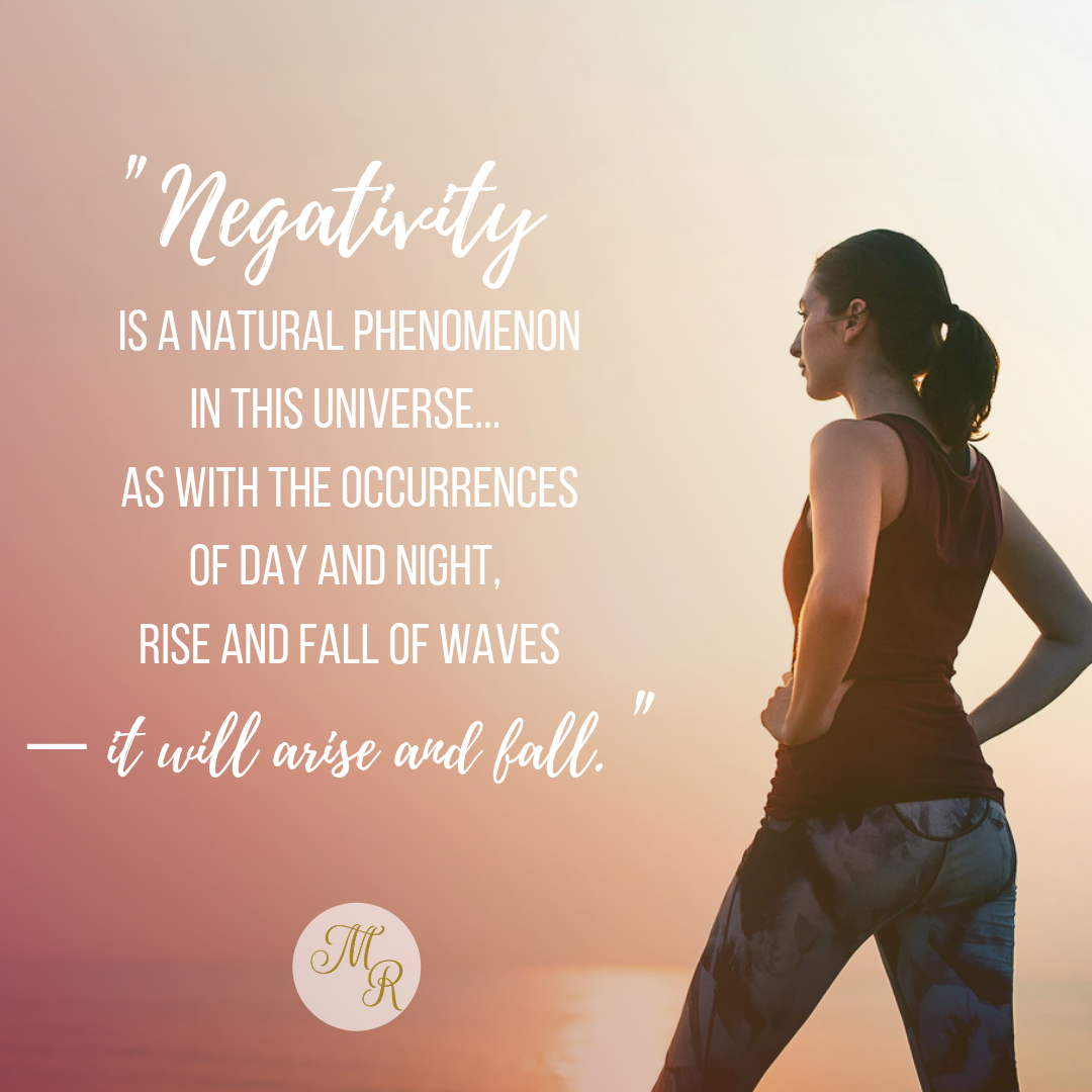 Negativity is a natural phenomenon in this universe as with the occurrences of day and night rise and fall of waves it will arise Meera Remani Quotes