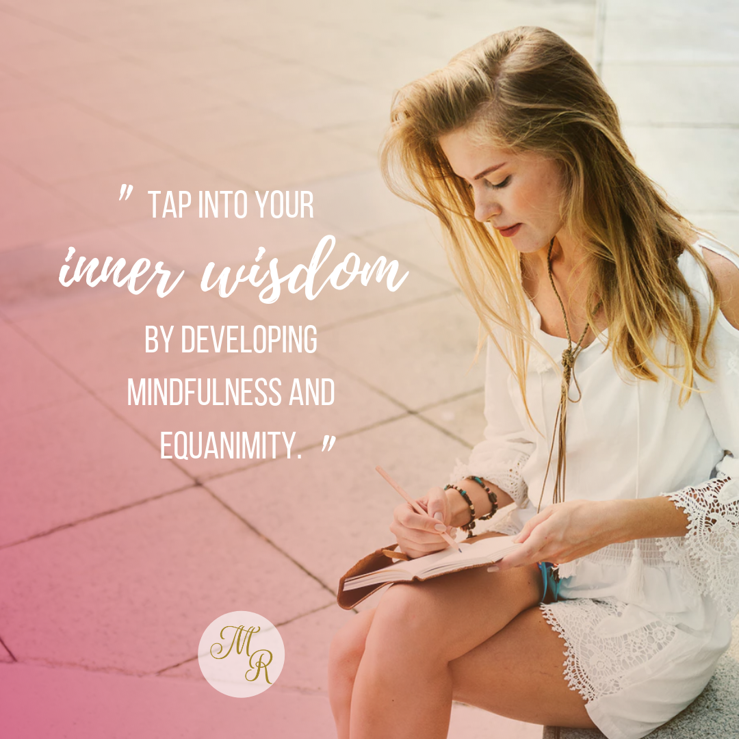 Tap your inner wisdom by developing mindfulness and equanimity through meditation and journaling