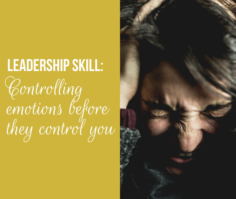 Leadership Skill Controlling emotion before they control you