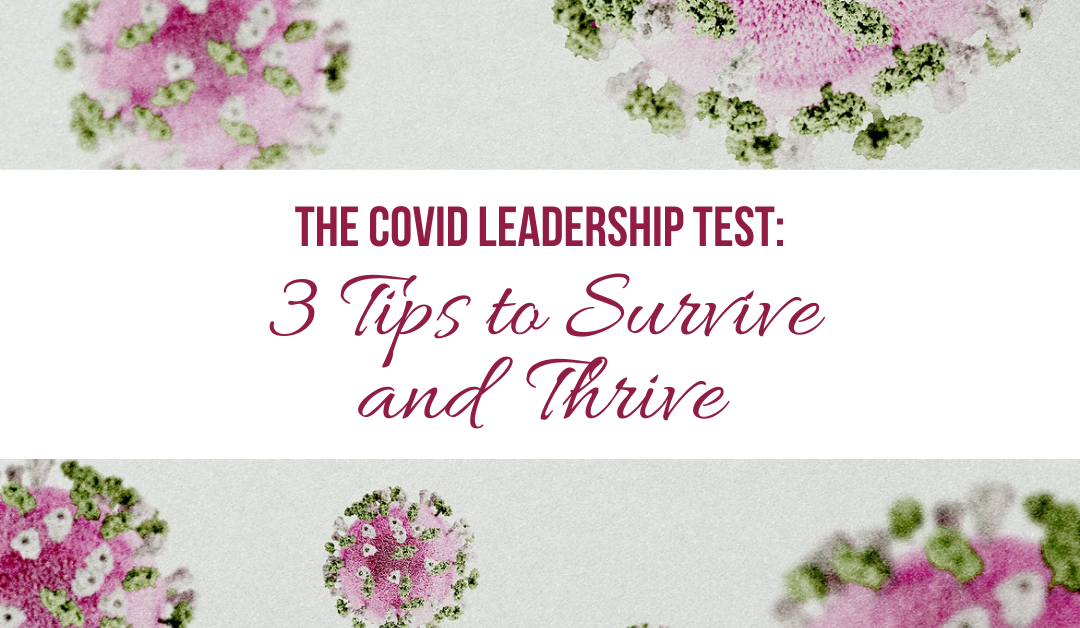 The COVID Leadership Test - 3 Tips to Survive and Thrive Image