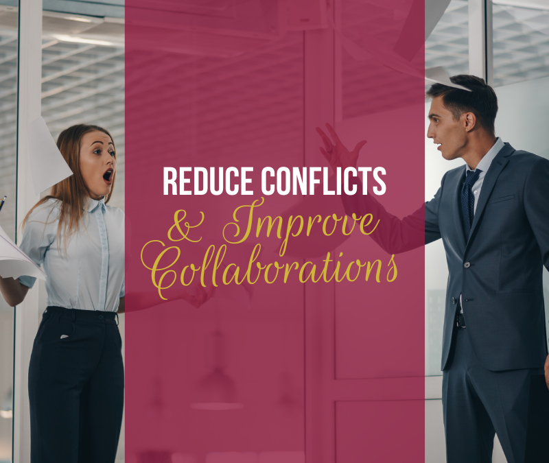 Reduce Conflicts & Improve Collaborations