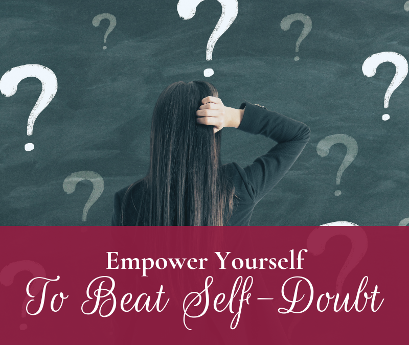 Empower Yourself To Beat Self-Doubt