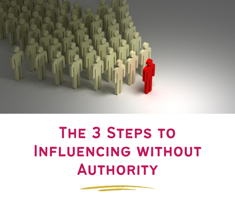The 3 Steps to Influencing without Authority